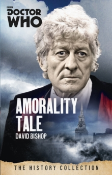 Doctor Who: Amorality Tale : The History Collection, Paperback