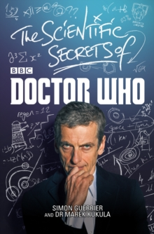 The Scientific Secrets of Doctor Who, Hardback