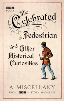 The Celebrated Pedestrian and Other Historical Curiosities, Paperback