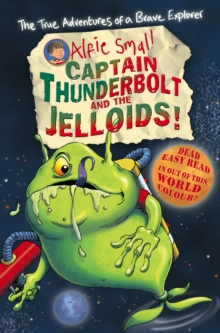Alfie Small: Captain Thunderbolt and the Jelloids : Colour First Reader, Paperback