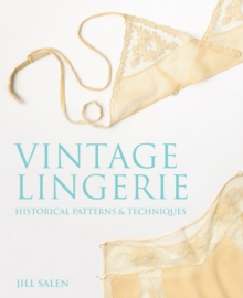 Vintage Lingerie : Historical Patterns and Techniques, Paperback