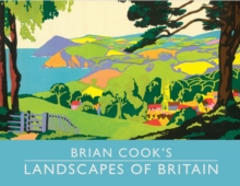 Brian Cook's Landscapes of Britain : A Guide to Britain in Beautiful Book Illustration, Hardback
