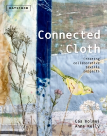 Connected Cloth : Creating Collaborative Textile Projects, Hardback Book