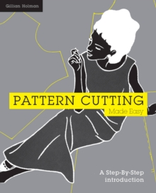 Pattern Cutting Made Easy : A Step-by-Step Introduction, Paperback