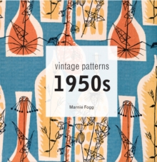 Vintage Patterns 1950s : A Classic Scrapbook of 1950s Design, Fashion and Style, Hardback Book