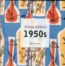 Vintage Patterns 1950s : A Classic Scrapbook of 1950s Design, Fashion and Style, Hardback