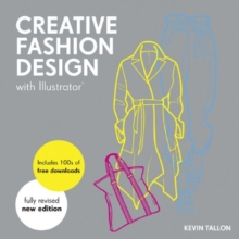 Creative Fashion Design with Illustrator : Digital Fashion Design Course, Paperback