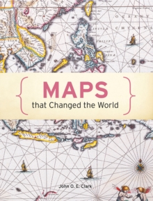 Maps That Changed the World, Hardback