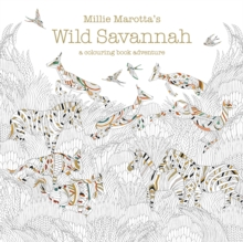 Millie Marotta's Wild Savannah : A Colouring Book Adventure, Paperback