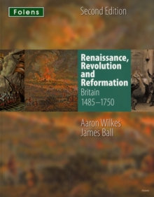 KS3 History by Aaron Wilkes: Renaissance, Revolution & Reformation Student Book (1485-1750), Paperback