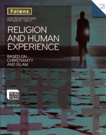 GCSE Religious Studies: Religion and Human Experience Based on Christianity and Islam: WJEC B Unit 2 : Unit 2, Paperback