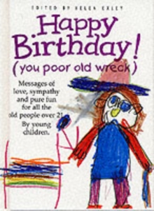 Happy Birthday! (You Poor Old Wreck), Hardback Book