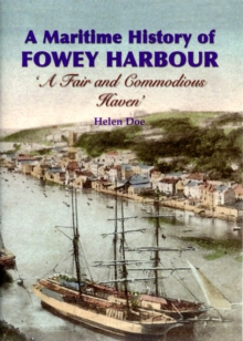 A Maritime History of Fowey Harbour : A Fair and Commodious Haven, Paperback