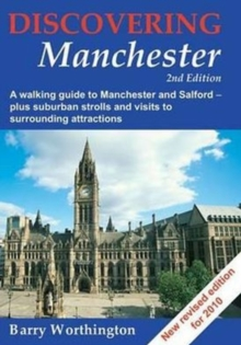 Discovering Manchester : A Walking Guide to Manchester and Salford, Paperback Book