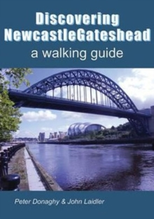 Discovering Newcastle Gateshead : A Walking Guide, Paperback Book