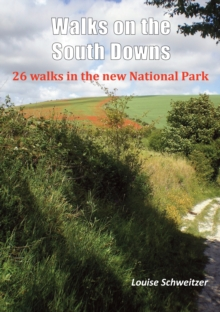 Walks on the South Downs : 26 Walks in the New National Park, Paperback
