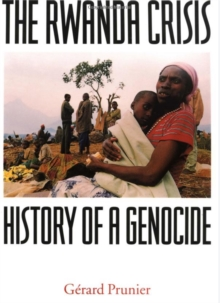 The Rwanda Crisis : History of a Genocide, Paperback