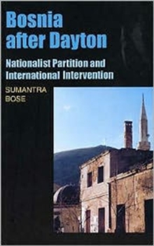 Bosnia After Dayton : Nationalist Partition and International Intervention, Paperback