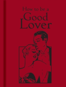 How to be a Good Lover, Hardback