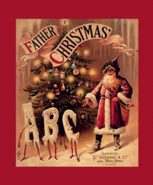 Father Christmas ABC : A Fascimile, Hardback