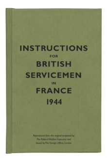 Instructions for British Servicemen in France, 1944, Hardback Book