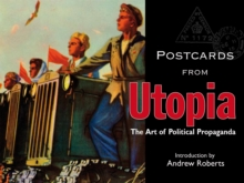 Postcards from Utopia : The Art of Political Propaganda, Hardback Book