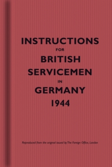Instructions for British Servicemen in Germany, 1944, Hardback