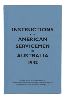 Instructions for American Servicemen in Australia, 1942, Hardback