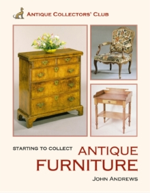 Starting to Collect Antique Furniture, Hardback