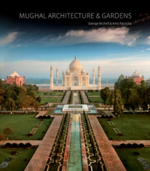 Mughal Architecture and Gardens, Hardback Book