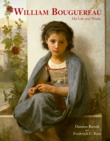 William Bouguereau : His Life and Works, Hardback Book
