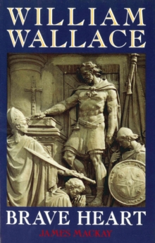 William Wallace : Braveheart, Paperback