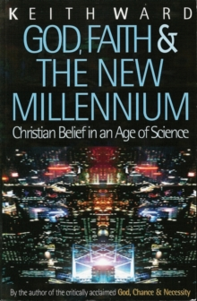 God, Faith and the New Millennium : Future of Christian Belief, Paperback