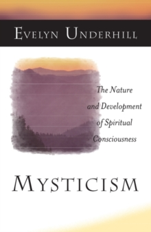 Mysticism : The Nature and Development of Spiritual Consciousness, Paperback