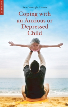 Coping with an Anxious or Depressed Child : A CBT Guide for Parents and Children, Paperback