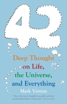 42 : Deep Thought on Life, the Universe, and Everything, Paperback Book