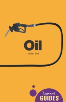Oil : A Beginner's Guide, Paperback