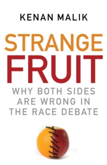 Strange Fruit : Why Both Sides are Wrong in the Race Debate, Paperback Book