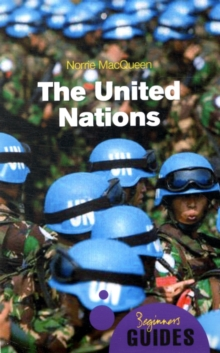 The United Nations : A Beginner's Guide, Paperback Book
