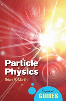 Particle Physics : A Beginner's Guide, Paperback Book