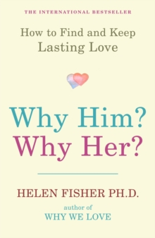 Why Him? Why Her? : How to Find and Keep Lasting Love, Paperback
