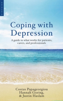 Coping with Depression : A Guide to What Works for Patients, Carers, and Professionals, Paperback