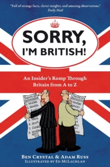 Sorry, I'm British! : An Insider's Romp Through Britain from A to Z, Paperback