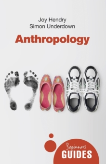 Anthropology : A Beginner's Guide, Paperback