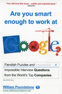 Are You Smart Enough to Work at Google? : Fiendish Puzzles and Impossible Interview Questions from the World's Top Companies, Paperback