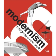 Modernism : Designing a New World : 1914-1939, Paperback