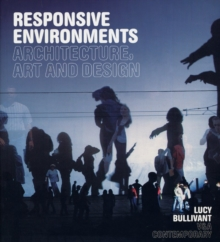 Responsive Environments : Architecture, Art and Design, Paperback