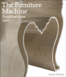 Furniture Machine : Furniture Design Since 1990, Hardback