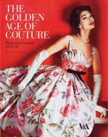 The Golden Age of Couture : Paris and London 1947-1957, Paperback