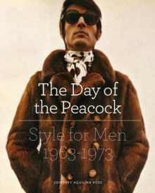 The Day of the Peacock : Style for Men 1963 - 73, Hardback